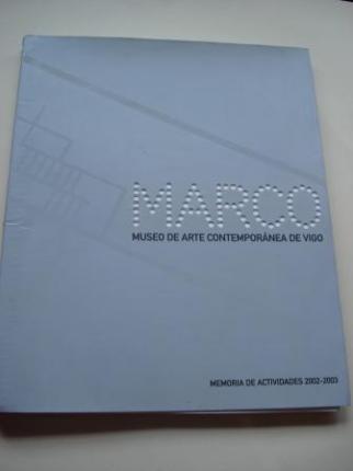 MARCO. Museo de Arte Contemporánea de Vigo. Memoria de Actividade 2002-2003 - Ver os detalles do produto