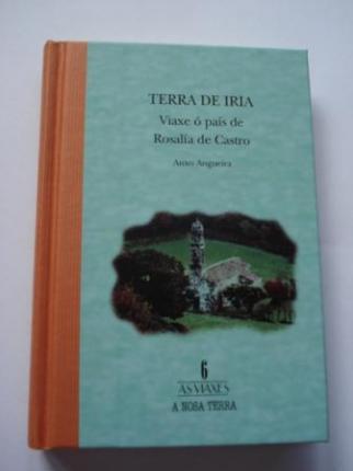 Terra de Iria. Viaxe ó país de Rosalía de Castro - Ver os detalles do produto