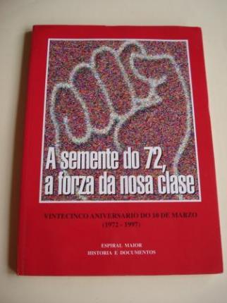 A semente do 72, a forza da nosa clase. Vintecinco aniversario do 10 de Marzo (1972-1997) - Ver os detalles do produto