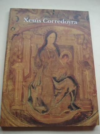 XESÚS CORREDOYRA. Catálogo Exposición Fundación Caixa Galicia, A Coruña - Lugo, 1993 - Ver os detalles do produto