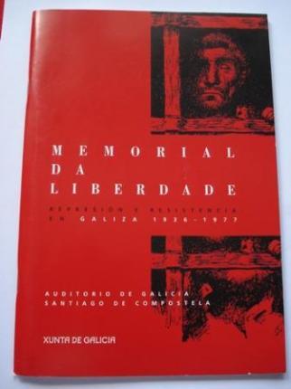 Memorial da liberdade. Represión e resistencia en Galiza 1936-1977. Catálogo Exposición. Santiago de Compostela, 2006 -2007 - Ver os detalles do produto