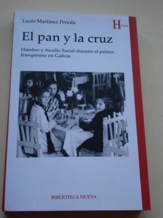 El pan y la cruz. Hambre y Auxilio Social durante el primer franquismo en Galicia - Ver os detalles do produto