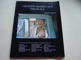 Alguén agarda que volva alí (Fotografías de Maribel Longueira, con textos de moitos autores galegos) - Ver os detalles do produto