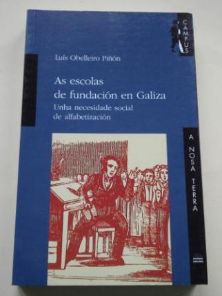 As escolas de fundación en Galiza. Unha necesidade social de alfabetización. O caso da provincia de Pontevedra - Ver os detalles do produto