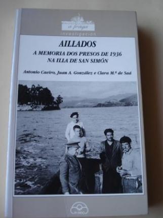 Aillados. A memoria dos presos de 1936 na Illa de San Simón - Ver os detalles do produto