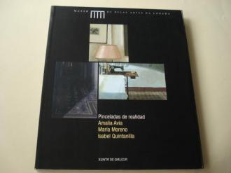 Pincelas de realidad. Amalia Avia, María Moreno, Isabel Quintanilla. Catálogo Exposición Museo de Belas Artes da Coruña, 2005 (Textos en castellano) - Ver os detalles do produto