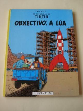 Obxectivo: A lúa. As aventuras de Tintín (En galego). Tradución de Valentín Arias López - Ver os detalles do produto