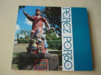 PÉREZ PORTO. Catálogo Exposición Casa da Cultura-Museo do humor, Fene, 2017-2018 - Ver os detalles do produto
