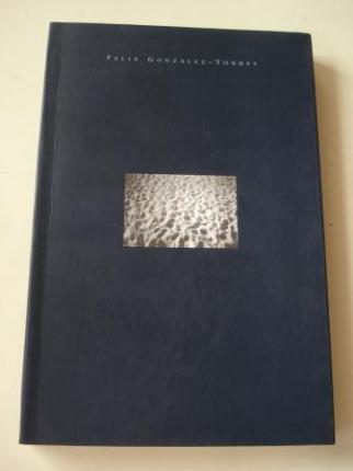 FÉLIX GONZÁLEZ-TORRES. Catálogo Exposición CGAC, Santiago de Compostela, 1995-1996 (Estudo de Nancy Spector, texto en español) - Ver os detalles do produto