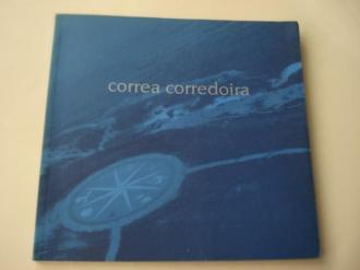CORREA CORREDOIRA. Catálogo Exposición Estación Marítima, A Coruña, 1999 - Ver os detalles do produto