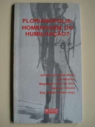 Florianópolis: Homenagem ou humillaçâo? - Ver os detalles do produto