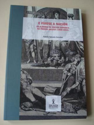 E fíxose a nación. Os albores da nación española na prensa galega (1808-1814) - Ver os detalles do produto