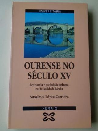 Ourense no século XV. Economía e sociedade urbana na Baixa Idade Media - Ver os detalles do produto