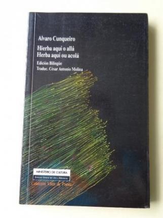Hierba aquí o allá / Herba aquí ou acolá (Edición bilingüe español-galego). Traducción de César Antonio Molina - Ver os detalles do produto