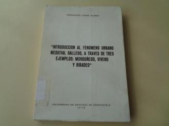 Introducción al fenómeno urbano medieval gallego, a través de tres ejemplos: Mondoñedo, Vivero y Ribadeo - Ver os detalles do produto