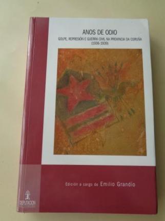 Anos de odio. Golpe, represión e Guerra Civil na provincia da Coruña (1936-1939). Con un CD de Base de datos - Ver os detalles do produto