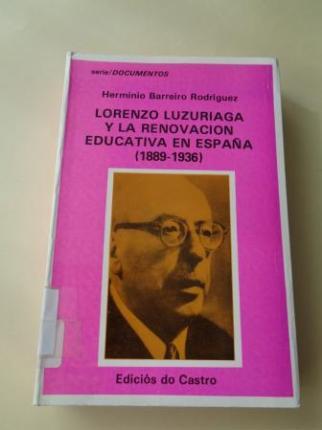 Lorenzo Luzuriaga y la renovación educativa en España (1889-1936) - Ver os detalles do produto