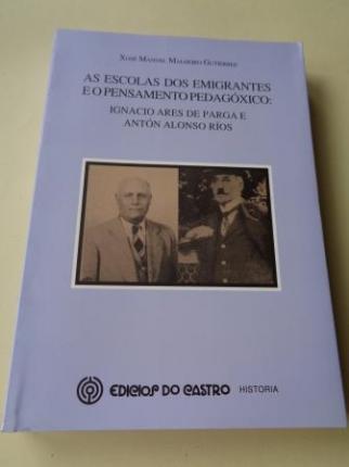 As escolas dos emigrantes e o pensamento pedagóxico: Ignacio Ares de Parga e Antón Alonso Ríos - Ver os detalles do produto