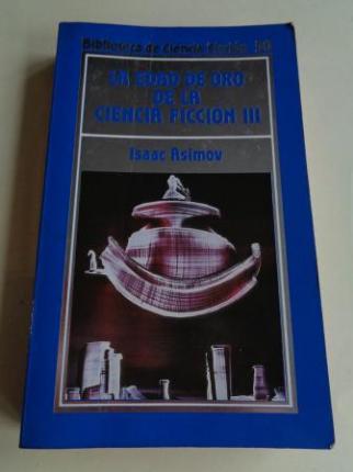 La edad de oro de la ciencia ficción III (Isaac Asimov recopilador) - Ver os detalles do produto