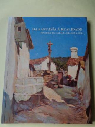 Da fantasía á realidade. Pintura en Galicia de 1833 a 1936 - Ver os detalles do produto