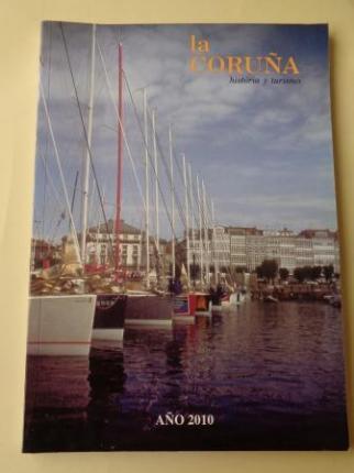 LA CORUÑA. HISTORIA Y TURISMO. AÑO 2010. Publicación anual - Ver os detalles do produto