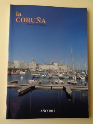 LA CORUÑA. HISTORIA Y TURISMO. AÑO 2011. Publicación anual - Ver os detalles do produto