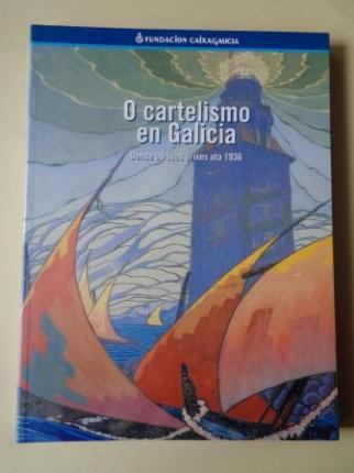 O cartelismo en Galicia. Dende as súas orixes ata 1936. Catálogo Exposición Fundación Caixa Galicia, 1999 - Ver os detalles do produto