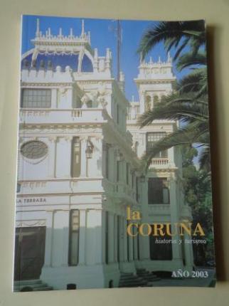 LA CORUÑA. HISTORIA Y TURISMO. AÑO 2003. Publicación anual - Ver os detalles do produto