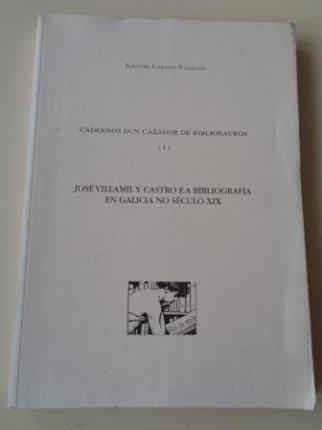 Cadernos dun cazador de bibliosauros (I). José Villamil y Castro e a bibliografía en Galicia no século XIX - Ver os detalles do produto