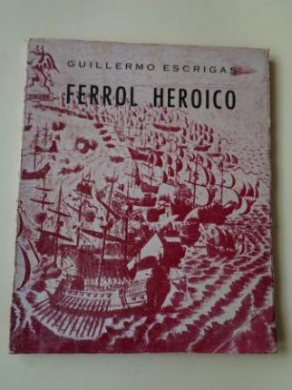 Ferrol heróico. La defensa de El Ferrol en 1800 - Ver os detalles do produto