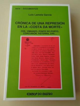 Crónica de una represión en la Costa da Morte. Cee, Vimianzo, Ponte do Porto, Corcubión, Fisterra, Zas... - Ver os detalles do produto