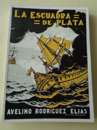 La escuadra de plata. Estudio crítico y documentado sobre los famosos tesoros de los galeones de Rande (Edición facsímil) - Ver os detalles do produto