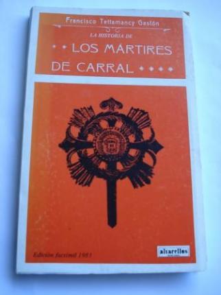 La historia de los Mártires de Carral (Edición facsímil da 2ª ed. de 1913 - Ver os detalles do produto