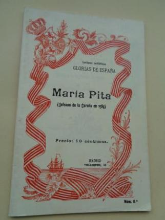 María Pita (Defensa de La Coruña en 1589). Narración histórica. Lectura patrióticas, nº 8 Glorias de España - Ver os detalles do produto