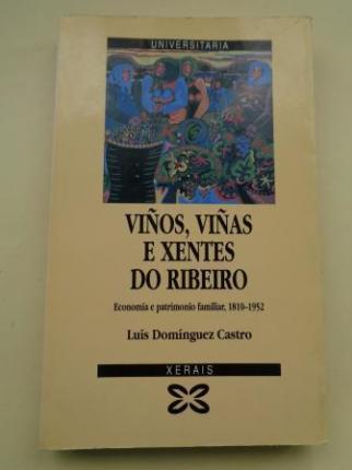 Viños, viñas e xentes do Ribeiro. Economía e patrimonio  familiar, 1810-1952 - Ver os detalles do produto
