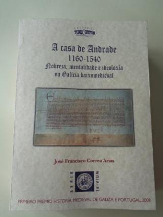 A casa de Andrade 1160-1540. Nobreza, mentalidade e ideoloxía na Galicia baixomedieval - Ver os detalles do produto