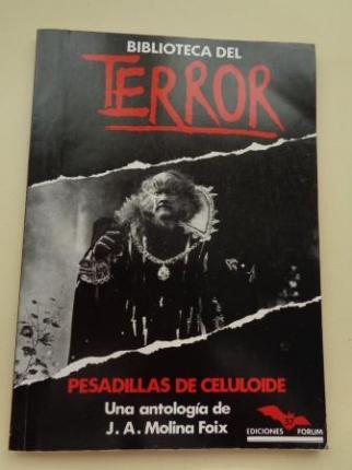 Pesadillas de celuloide (El relato fantástico en el cine) (Antología de J. A. Molina Foix) - Ver os detalles do produto
