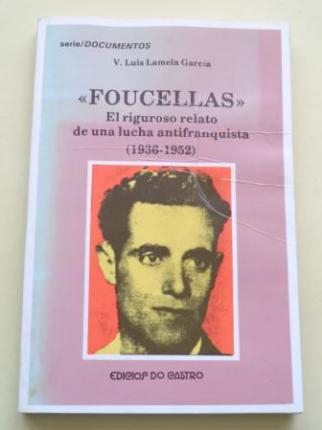 `Foucellas´. El riguroso relato de una lucha antifranquista (1936-1952) - Ver os detalles do produto