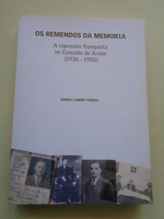Os remendos da memoria. A represión franquista no Concello de Arzúa (1936-1950) - Ver os detalles do produto