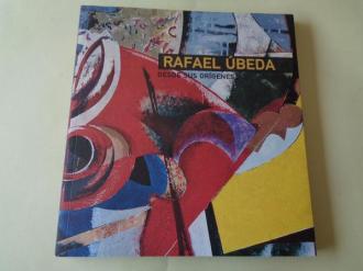 RAFAEL ÚBEDA. `Desde sus orígenes´. Catálogo Exposición Antológica Fundación Caixanova, Vigo, 2010 - Ver os detalles do produto