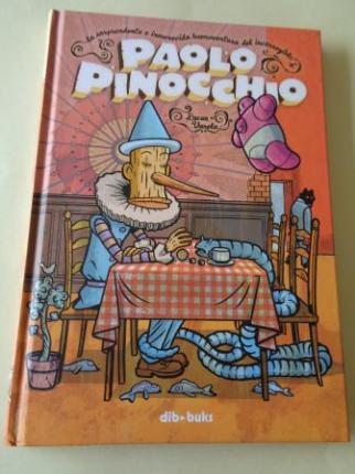 La sorprendente e inmerecida buenaventura del incorregible Paolo Pinocchio - Ver os detalles do produto