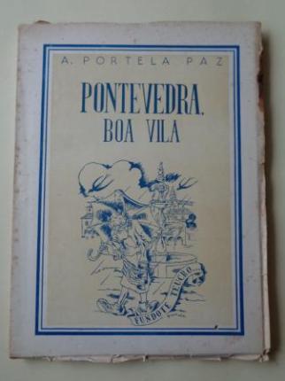 Pontevedra, boa vila. Colección de debuxos con textos de escritores como Otero Pedrayo, Vicente Risco e Fermín Bouza Brey, Cabanillas... - Ver os detalles do produto
