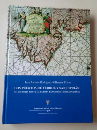 Los puertos de Ferrol y San Ciprián. Su historia hasta la última expansión contemporánea - Ver os detalles do produto