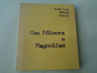 Con pólvora e magnolias  (2ª edición) - Ver os detalles do produto