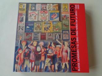 Promesas de futuro. Blaise Cendrars y el libro para niños en la URSS / 1926-1929. Catálogo Exposición Málaga - Valencia, 2010 - Ver os detalles do produto