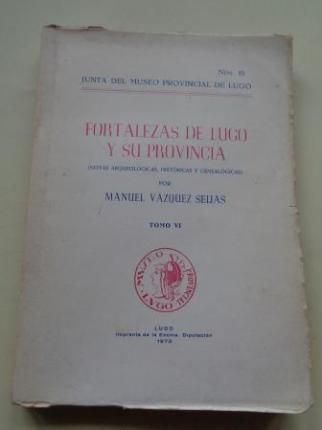 Fortalezas de Lugo y su provincia (Notas arqueológicas, históricas y genealógicas). Tomo VI - Ver os detalles do produto