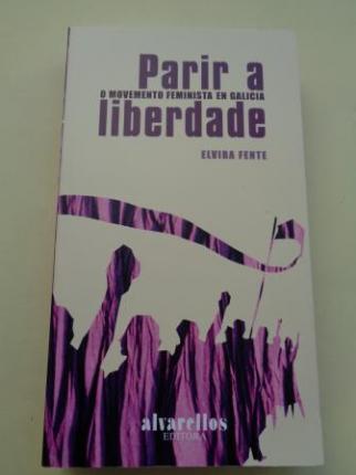 Parir a liberdade. O Movemento Feminista en Galicia - Ver os detalles do produto