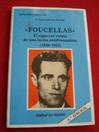 Foucellas. El riguroso relato de una lucha antifranquista (1936-1952) - Ver os detalles do produto
