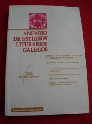 Anuario de Estudios Literarios Galegos 2002: Entre o nacionalismo literario e a literatura nacional  - Ver os detalles do produto