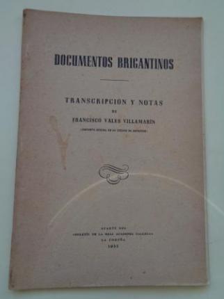 Documentos brigantinos. Transcripción y notas de Francisco Vales Villamarín. Aparte del Boletín de la Real Academia Gallega, 1955 - Ver os detalles do produto